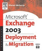 Microsoft (R) Exchange Server 2003 Deployment and Migration