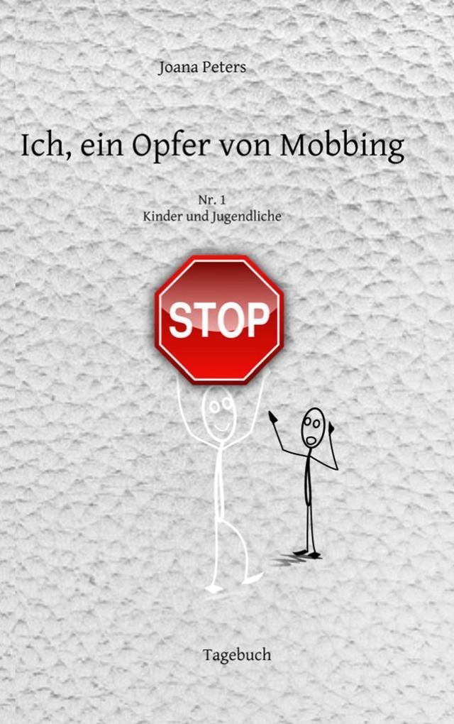 Ich, ein Opfer von Mobbing Nr. 1 als Buch