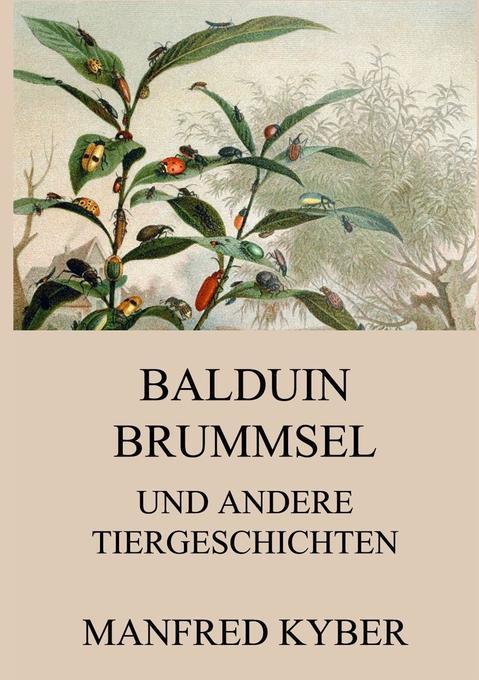 Balduin Brummsel und andere Tiergeschichten als Buch