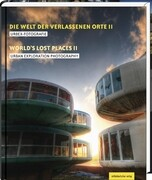 Die Welt der verlassenen Orte II