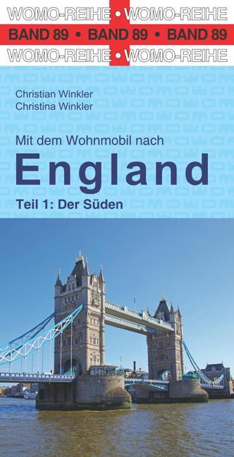 Mit dem Wohnmobil nach England. Teil 1: Der Süd...