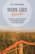 Frieden, Glück - Heimat: Erzählungen