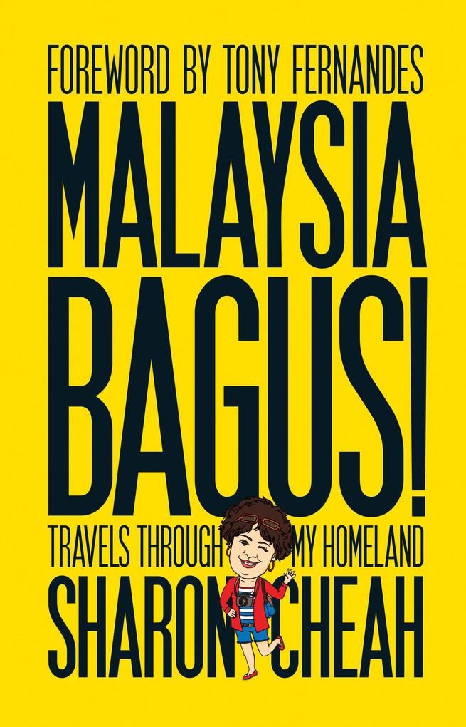 Malaysia Bagus!: Travels From My Homeland als e...