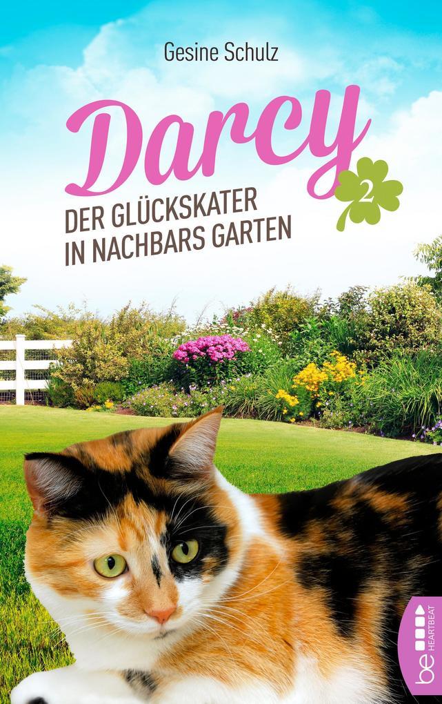 Darcy - Der Glückskater in Nachbars Garten als eBook