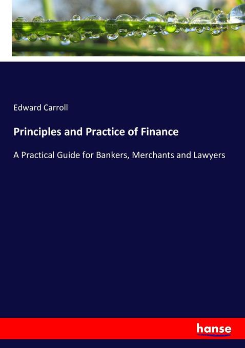 Principles and Practice of Finance als Buch von...