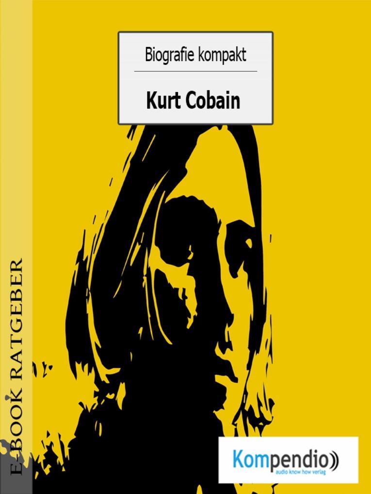 Biografie kompakt - Kurt Cobain als eBook
