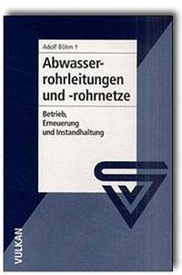 Abwasserrohrleitungen und -rohrnetze als Buch