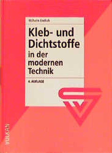 Klebstoffe und Dichtstoffe in der modernen Technik als Buch