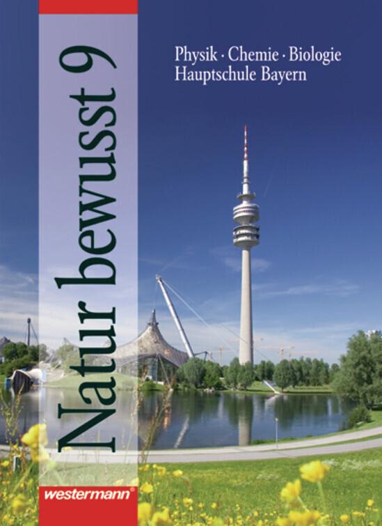 Natur bewusst 9. Hauptschule Bayern. Neubearbeitung als Buch