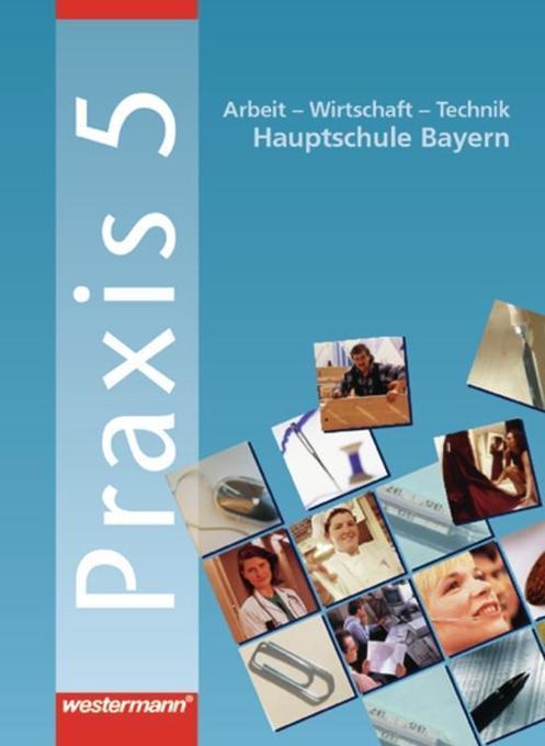 Praxis 5. Schülerbuch. Hauptschule. Bayern als Buch