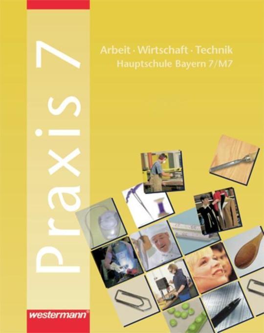 Praxis 7 / M7. Schülerbuch. Hauptschule Bayern als Buch