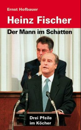 Heinz Fischer - Der Mann im Schatten als Buch