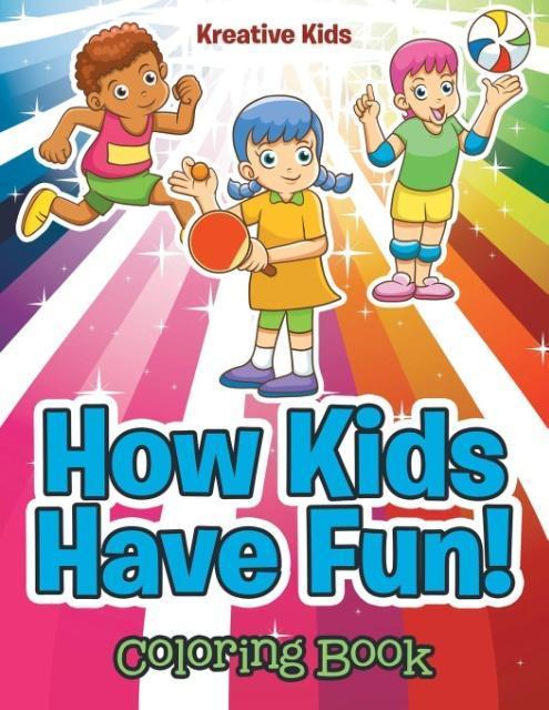 How Kids Have Fun! Coloring Book als Taschenbuc...
