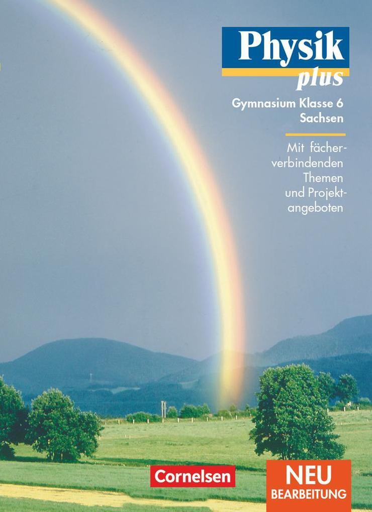 Physik plus 6. Lehrbuch. Gymnasium. Sachsen. Neubearbeitung als Buch