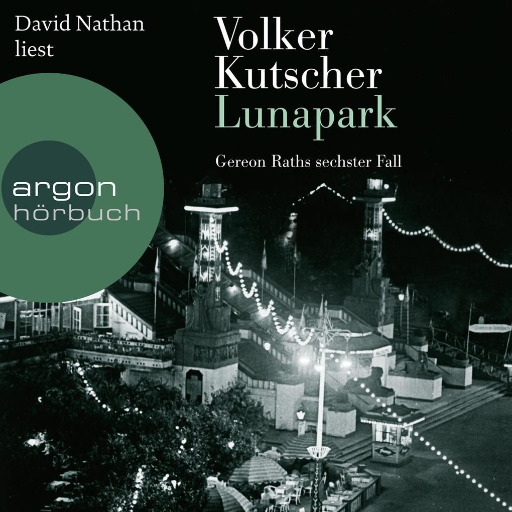 Lunapark - Gereon Raths sechster Fall (Gekürzte Lesung) als Hörbuch Download