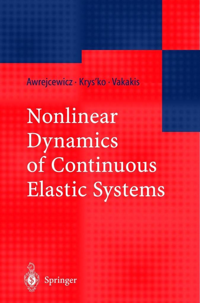 Nonlinear Dynamics of Continuous Elastic Systems als Buch