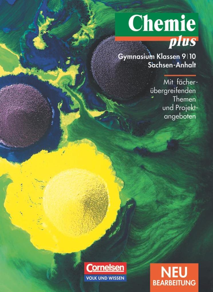 Chemie plus 9/10. Lehrbuch. Gymnasium. Sachsen-Anhalt. Neubearbeitung als Buch
