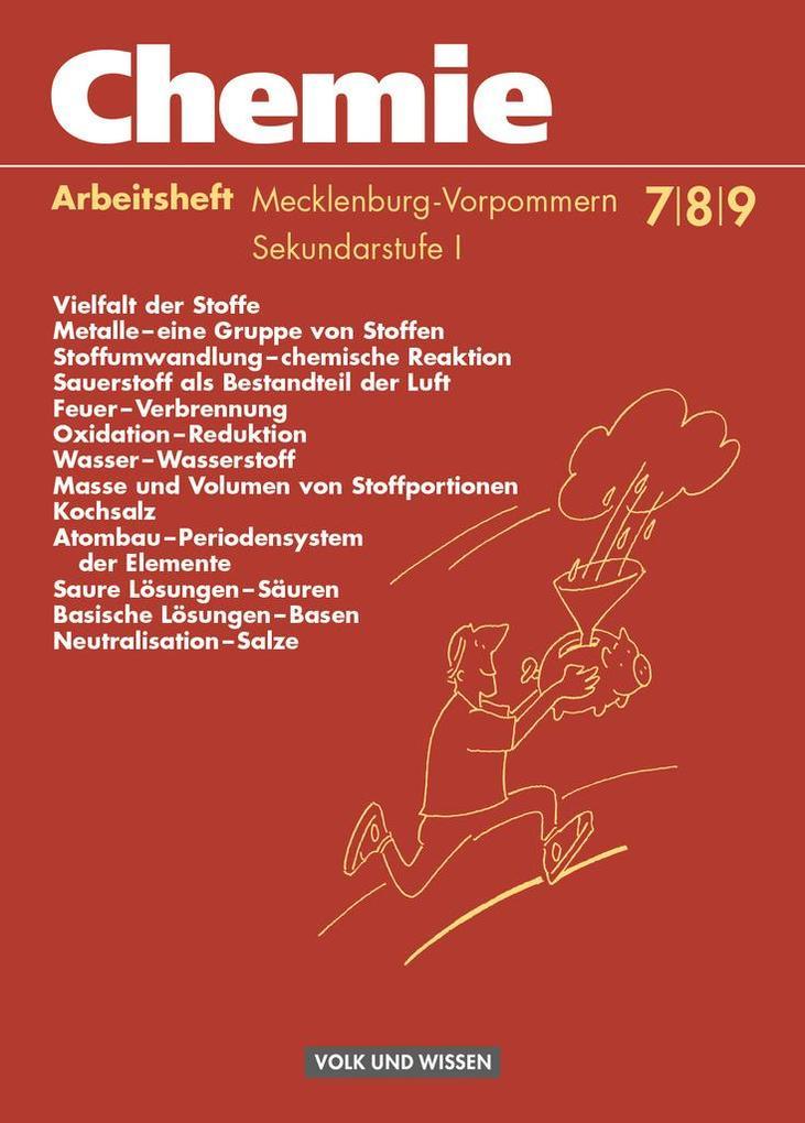 Chemie 7.- 9. Arbeitsheft. Sekundarstufe 1. Realschule Mecklenburg-Vorpommern. Neubearbeitung als Buch