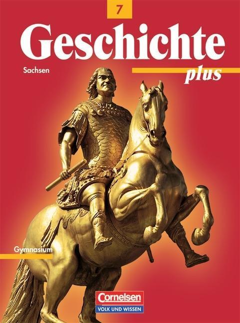 Geschichte plus 7. Schülerbuch. Gymnasium. Sachsen als Buch