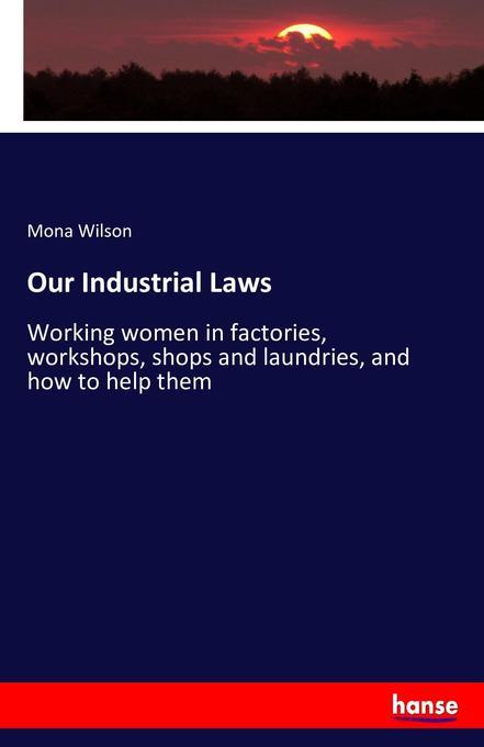 Our Industrial Laws als Buch von Mona Wilson