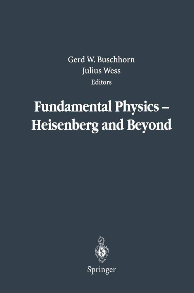 Fundamental Physics - Heisenberg and Beyond als Buch
