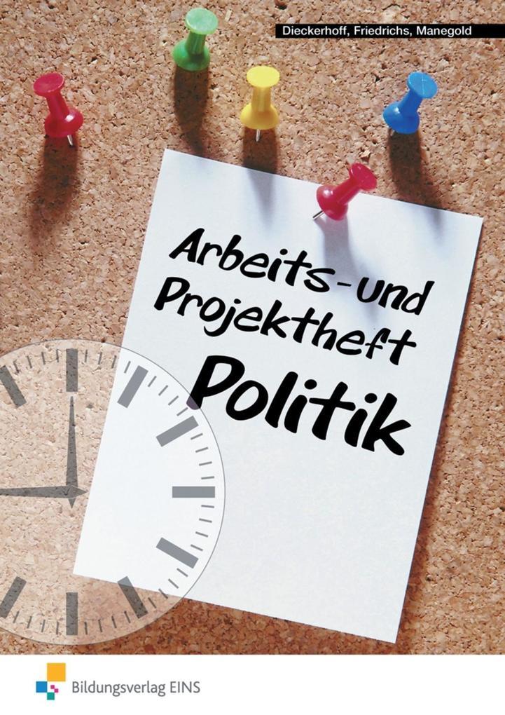 Arbeits- und Projektheft Politik. Arbeitsheft als Buch