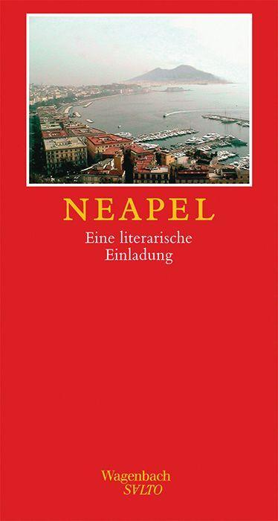 Neapel. Eine literarische Einladung als Buch von