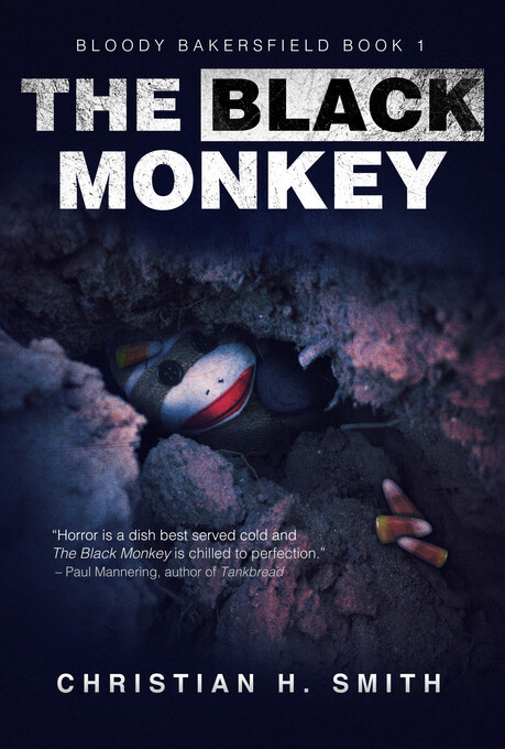 The Black Monkey (Bloody Bakersfield Book 1) al...