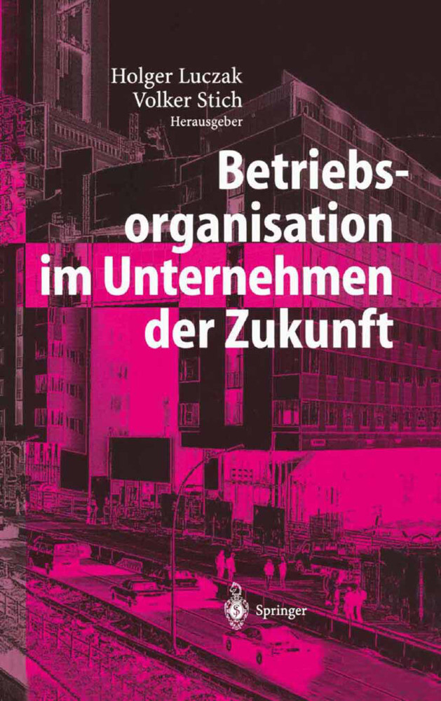 Betriebsorganisation im Unternehmen der Zukunft als Buch