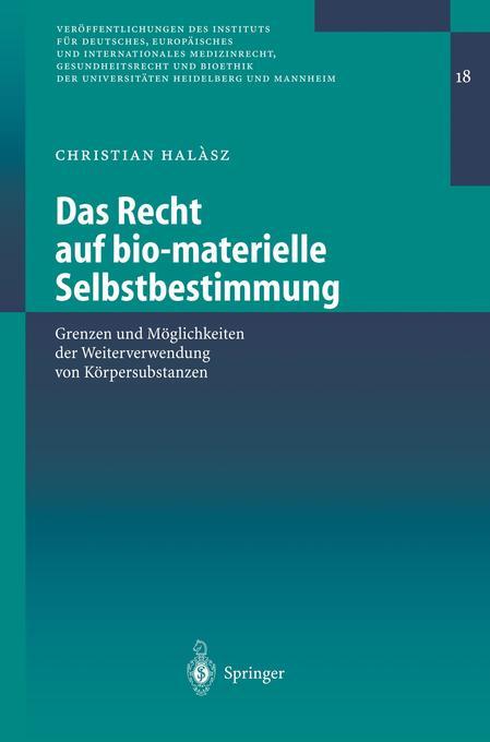 Das Recht auf bio-materielle Selbstbestimmung als Buch