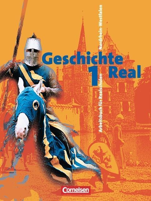 Geschichte Real 1. 6./7. Schuljahr. Schülerbuch. Realschule. Nordrhein-Westfalen als Buch