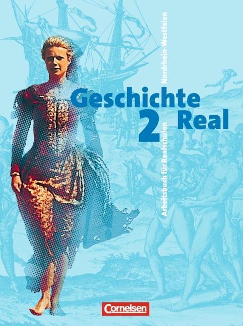 Geschichte Real 2. 8./9. Schuljahr. Schülerbuch. Realschule. Nordrhein-Westfalen als Buch