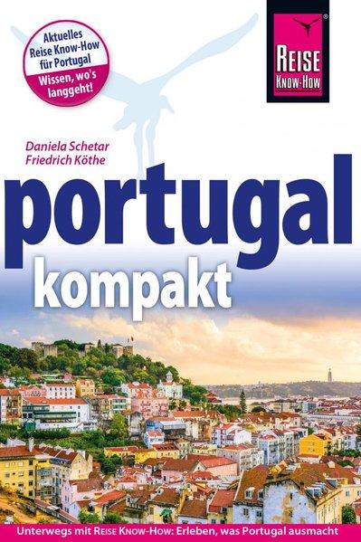 Reise Know-How Reiseführer Portugal kompakt als...