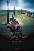 Agatha Raisin 09 und die tote Hexe