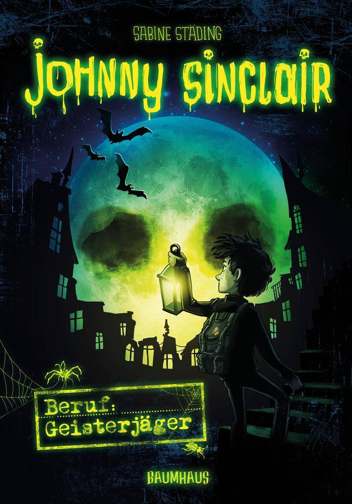 Johnny Sinclair 01 - Beruf: Geisterjäger als Buch