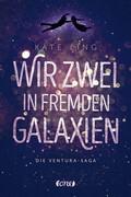 [Kate Ling: Wir zwei in fremden Galaxien]