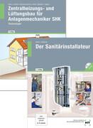 Der Sanitärinstallateur. Der Zentralheizungs- und Lüftungsbauer