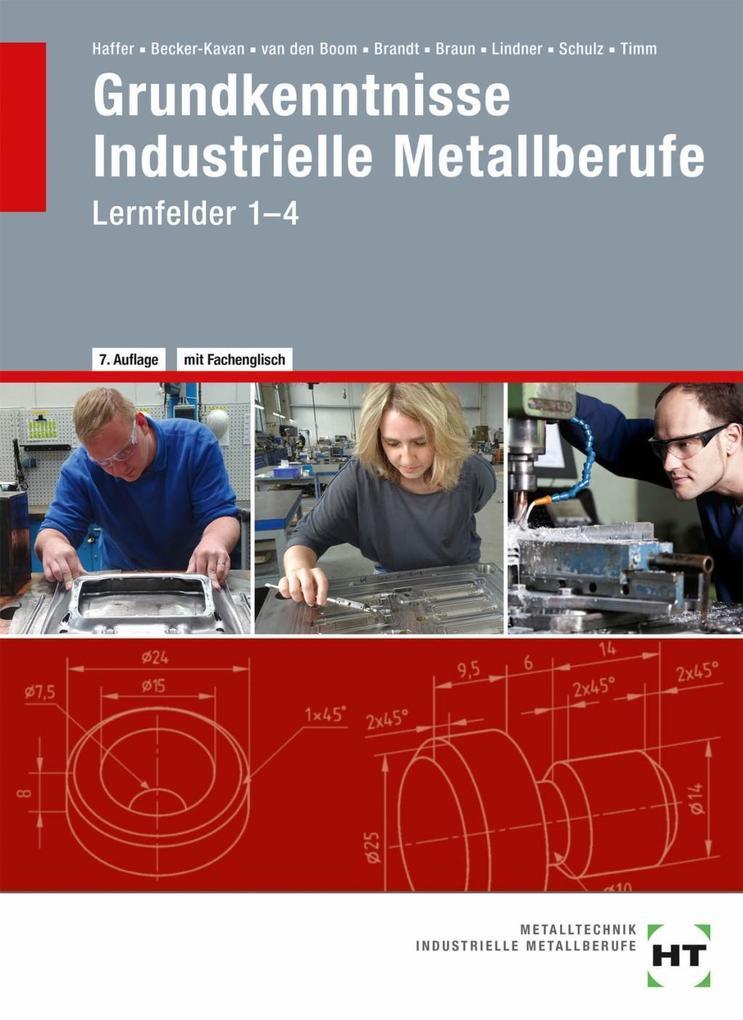 Grundkenntnisse - Industrielle Metallberufe als Buch