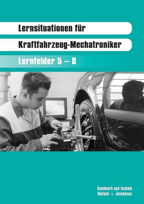 Lernsituationen für Kraftfahrzeug-Mechatroniker. Fachstufenband 1 als Buch