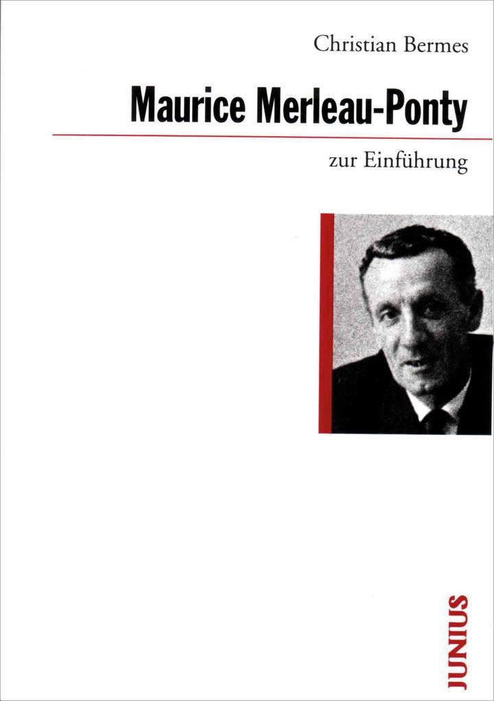 Maurice Merleau-Ponty zur Einführung als Buch