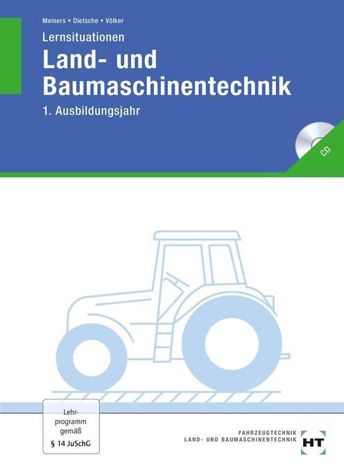 Lernsituationen Land- und Baumaschinentechnik. 1. Ausbildungsjahr als Buch