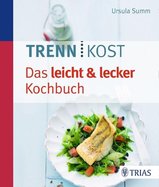 Trennkost - Das leicht & lecker Kochbuch als Bu...
