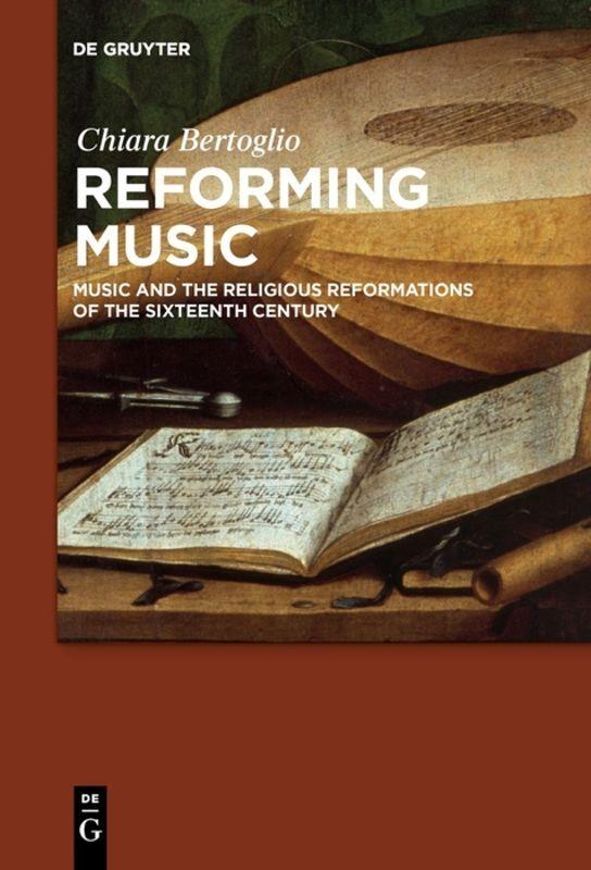 Reforming Music als Buch von Chiara Bertoglio
