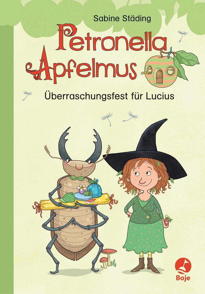 Petronella Apfelmus - Überraschungsfest für Lucius als Buch
