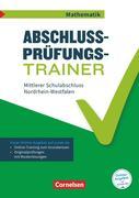 Abschlussprüfungstrainer Mathematik 10. Schuljahr - Mittlerer Schulabschluss - Nordrhein-Westfalen