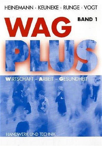 WAG plus (Wirtschaft-Arbeit-Gesundheit), Arbeitsbuchreihe. Band 1 als Buch