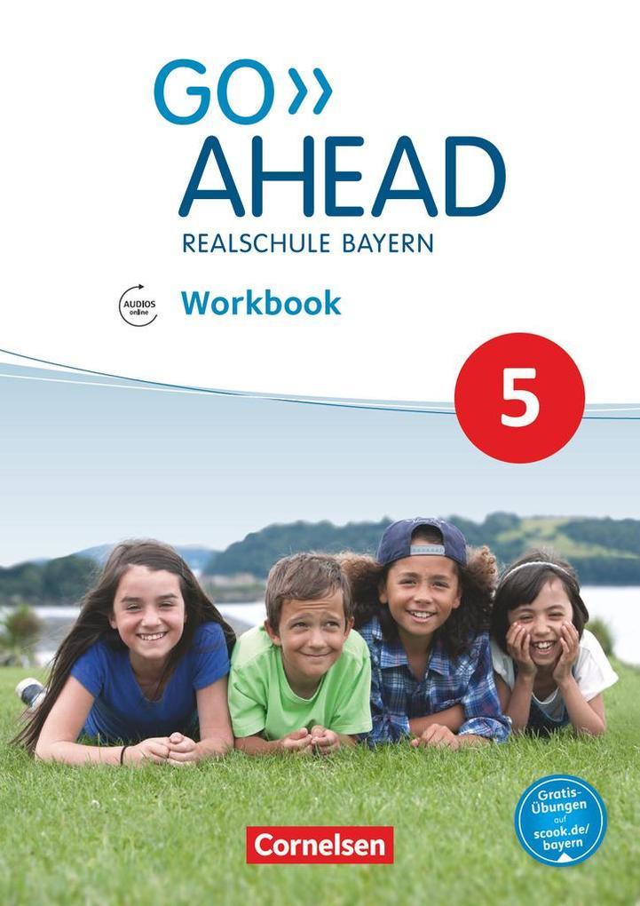 Go Ahead 5. Jahrgangsstufe - Ausgabe für Realschulen in Bayern - Workbook mit Audios online als Buch