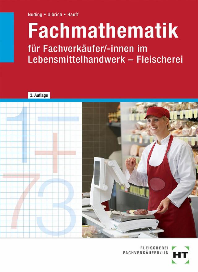 Fachmathematik für Fachverkäufer/-innen im Lebensmittelhandwerk. Fleischerei als Buch