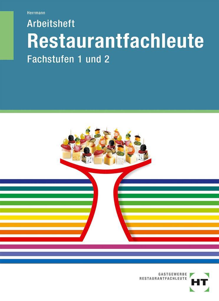 Arbeitsheft Restaurantfachleute. Fachstufen 1 und 2. Schülerausgabe als Buch