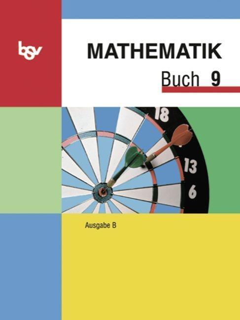 Mathematik Buch B 9. Schülerbuch. Bayern als Buch